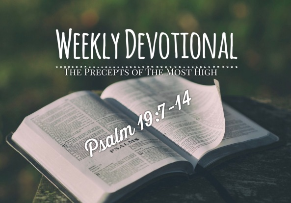 Weekly Devotional The Precepts of God Psalm 19 The commandments the commands the law of God Old testament law