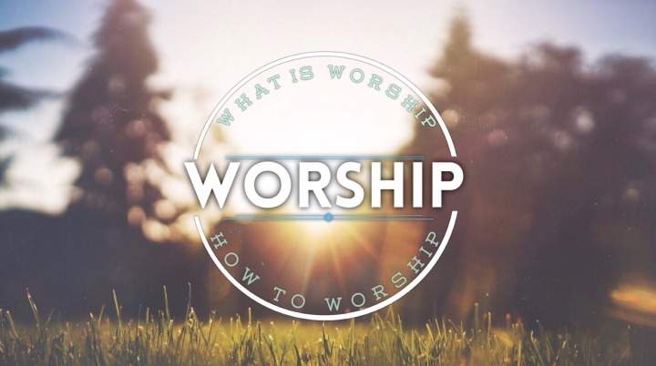 Worship : What is Worship and How to Worship