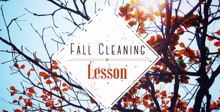 Fall Cleaning Lesson (Video Included)