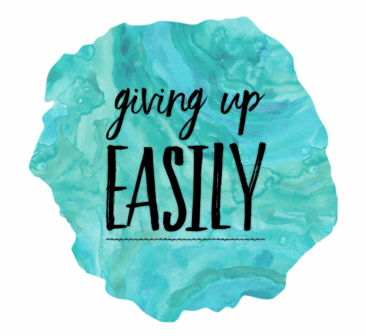 Giving Up Easily