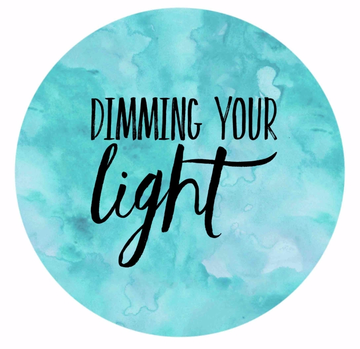 Dimming Your Light