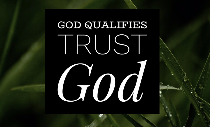 God Qualifies, Trust in The MostHigh